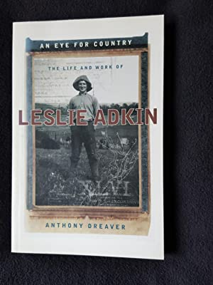 An eye for country : the life and work of Leslie Adkin