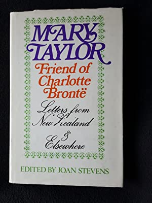 Mary Taylor. Friend of Charlotte Bronte. Letters From New Zealand and Elsewhere