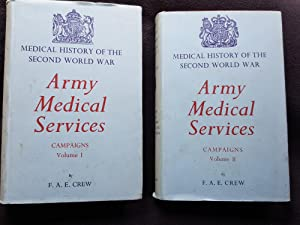 Medical History of the Second World War. Army Medical Services. Campaigns Vols I - IV