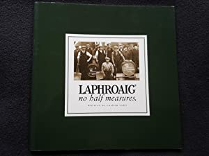 Laphroaig ; no half measures