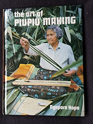 The Art of Piupiu Making. An Instructional Manual Setting Out the Materials, design and Assembly ...
