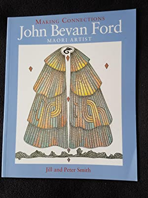 Making connections : John Bevan Ford, Maori artist