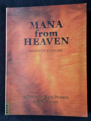 Mana from heaven : a century of Maori prophets in New Zealand
