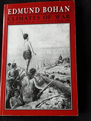 Climates of war : New Zealand in conflict, 1859-69 -- [ SIGNED ]