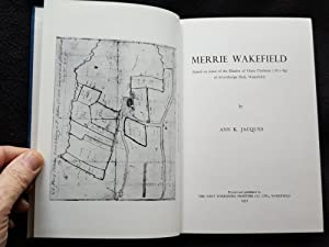 Merrie Wakefield [ Based on Some of the Diaries of Clara Clarkson (1811 - 89) of Alverthorpe Hall...