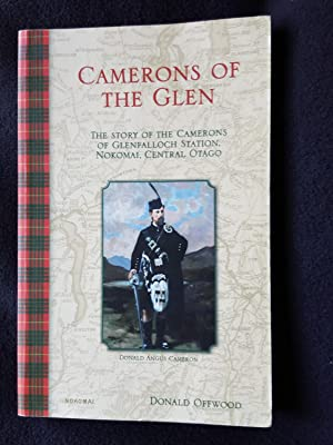 Camerons of the Glen : the story of the Camerons of Glenfalloch Station, Nokomai, Central Otago