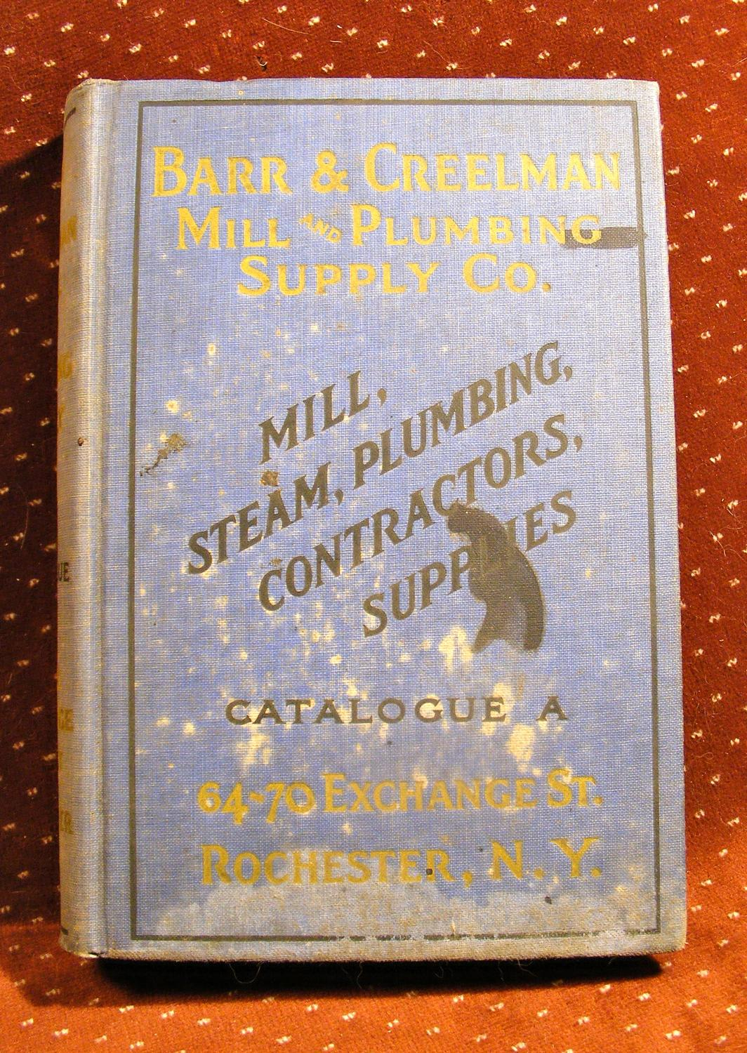 Barr & Creelman Mill and Plumbing Supply Co. General Supplies Catalog A - 1924   [Moyen] [Couverture rigide] 9.25  X 6.5  in blue cloth. Covers are heavily discolored and soiled, but binding is still secure. Pages excellent and unmarked: FAIR MINUS. 853pp of plumbing supplies like pipes, valves and fittings, boilers, drinking fountains, water systems, and so forth plus hand and POWER tools, etc.