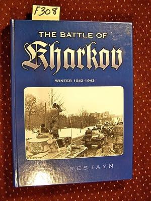 THE BATTLE OF KHARKOV WINTER 1942-1943: Restayn, Jean