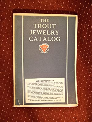 THE TROUT JEWELRY CATALOG 1918: Charles R. Trout
