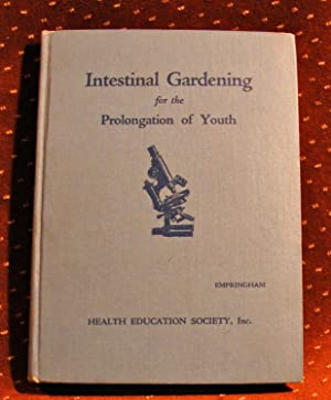 INTESTINAL GARDENING FOR THE PROLONGATION OF YOUTH: Empringham, James
