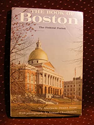 THE BOOK OF BOSTON The Federal Period 1775 - 1837