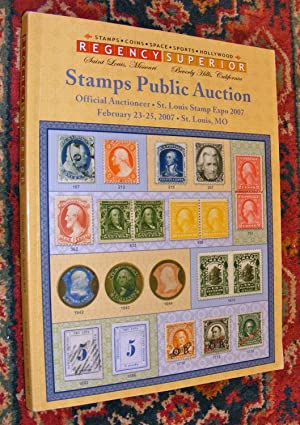 REGENCY SUPERIOR Stamps Public Auction [catalog] OFFICIAL AUCTIONEER ST. LOUIS STAMP EXPO 2007 Fe...