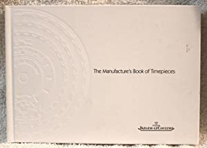 The Manufacturer's Book of Timepieces Jaeger-LeCoultre