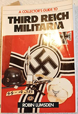 A Collector's Guide to Third Reich Militaria: Robin Lumsden