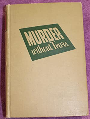 MURDER WITHOUT TEARS An Anthology of Crime