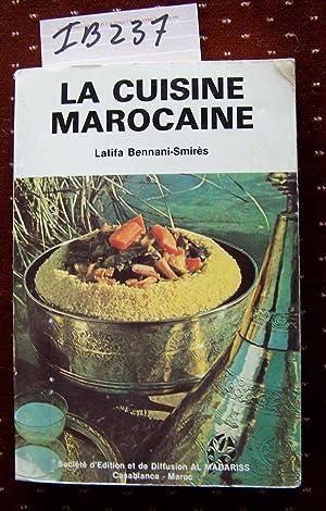 LA CUISINE MAROCAINE: Bennani-Smires, Latifa