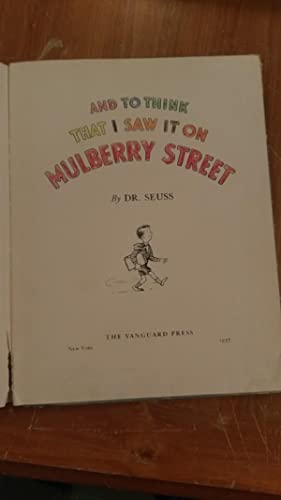 And To Think That I Saw It On Mulberry Street: Seuss, Dr.