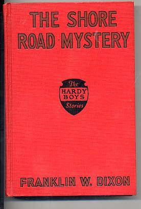 The Shore Road Mystery ( 1929A-2 ): Dixon, Franklin W.