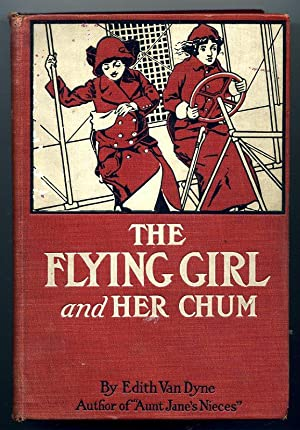 The Flying Girl and Her Chum: Van Dyne, Edith (Pseudonym of L. Frank Baum)