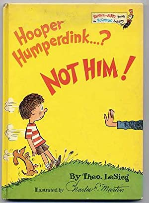 Hooper Humperdink . ? Not Him!: Lesieg, Theo; ( Dr. Seuss )
