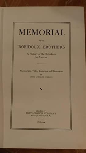 Memorial to the Robidoux Brothers. A History of the Robidouxs in America.: Robidoux, Orral Messmore