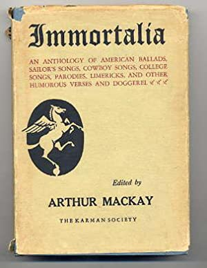 Immortalia: An Anthology of American Ballads, Sailor's Songs, Cowboy Songs, College Songs, ...