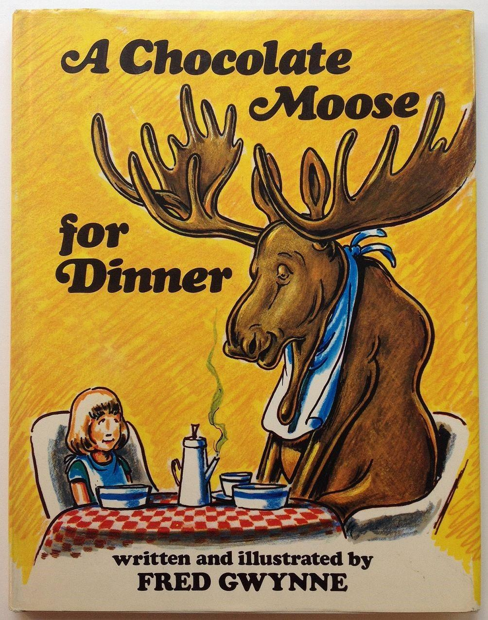 A Chocolate Moose for Dinner by GWYNNE, Fred: Windmill Books, New ...