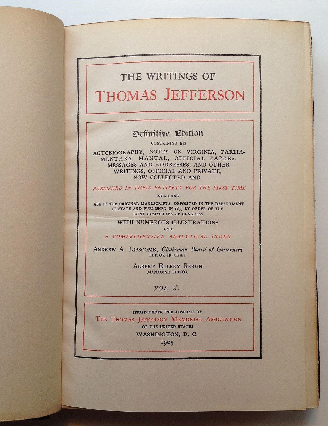 the writings of thomas jefferson Transcription source albert ellery bergh, ed the writings of thomas jefferson ( washington, dc: thomas jefferson memorial association, 1907), 10:374–376.