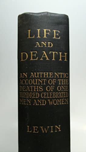 Life and Death: Being An Authentic Account: LEWIN, Thomas H.,