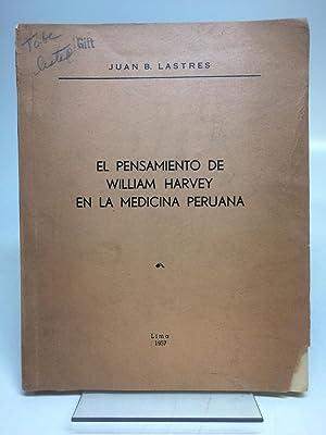 El Pensamiento de William Harvey en la Medicina Peruana: LASTRES, Juan B.