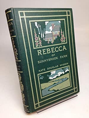 Rebecca of Sunnybrook Farm.: WIGGIN, Kate Douglas.