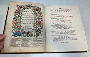 The Flower-Garden Display'd in Above Four Hundred Curious Representations of the Most Beautiful...