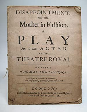 The Disappointment, or the Mother in Fashion: A Play: SOUTHERN, Thomas