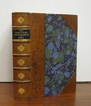 The Practical Housekeeper: A Cyclopedia of Domestic Economy: ELLET, Mrs (Elizabeth Fries)