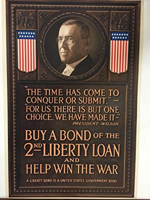 """Buy a Bond of the 2nd Liberty Loan and Help Win the War; """"The Time Has Come to Conquer or ..."""