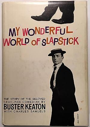 My Wonderful World of Slapstick: KEATON, Buster with Charles Samuels