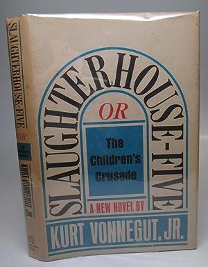 Slaughterhouse-Five or, The Children's Crusade: VONNEGUT,KURT