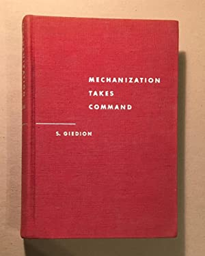 Mechanization Takes Command: A Contribution to Anonymous: GIEDION, Siegfried