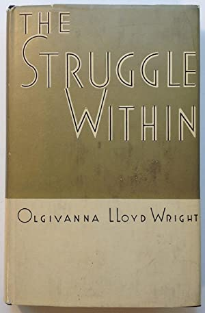 The Struggle Within: WRIGHT, Olgivanna Lloyd