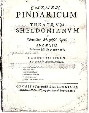 Carmen Pindaricum in Theatrum Sheldonianum in Solennibus Magnifici Operis Encaeniis Recitatum Julii...