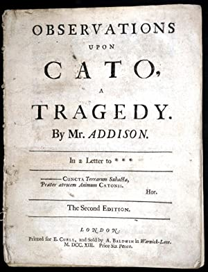 Observations upon Cato, a Tragedy. By Mr Addison. In a Letter to ***: SEWELL,George)