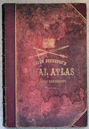 The Royal Atlas of Modern Geography Exhibiting: Johnston, Alexander Keith