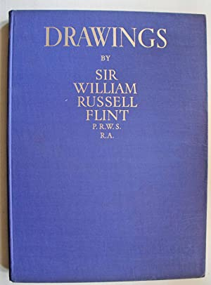 Drawings by Sir William Russell Flint P.R.W.S., R.A.