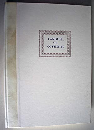 Candide, or Optimism, Translated from the German of Doctor Ralph, with the additions which were f...