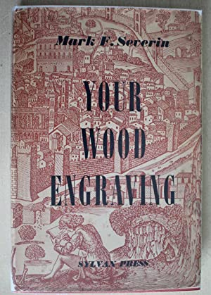Your Wood Engraving: Severin, Mark F.