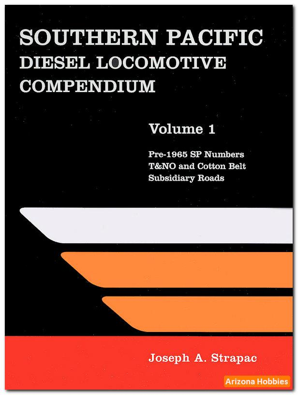 Southern Pacific Diesel Locomotive Compendium Volume 1: Joseph A. Strapac