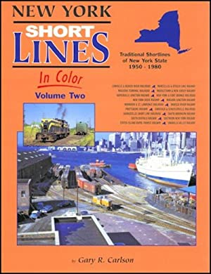 New York Short Lines In Color Vol. 2: Traditional Shortlines of New York State 1950-1981: Gary R. ...