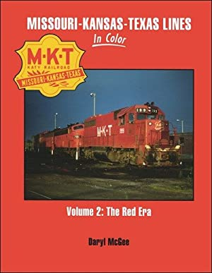 Missouri-Kansas-Texas Lines In Color Volume 2: The Red Era: Daryl McGee