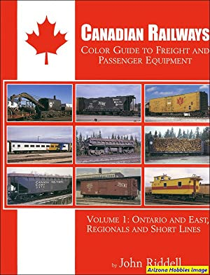 Canadian Railways Color Guide to Freight and Passenger Equipment Vol. 1: John Riddell