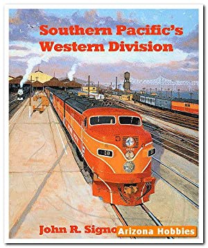 Southern Pacific's Western Division: John R. Signor